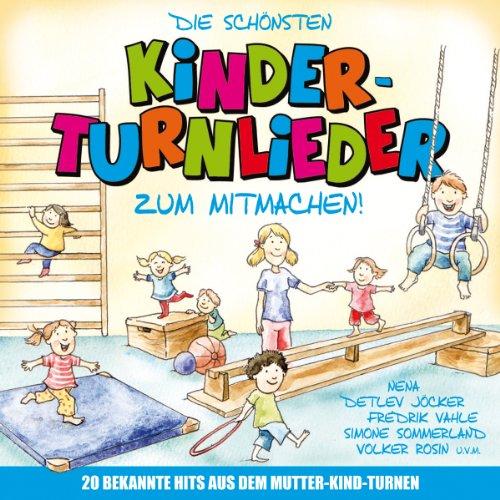 Various - Die schönsten KINDERTURNLIEDER ZUM MITMACHEN - Turnlieder bekannt vom Mutter-Kind Turnen für das Kinderzimmer,