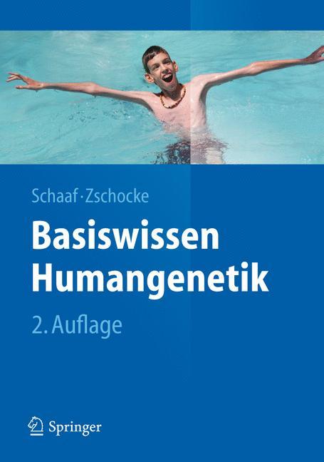 Basiswissen Humangenetik - Christian P. Schaaf [2. Auflage 2012]