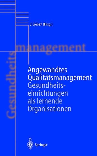 Angewandtes Qualitätsmanagement: Gesundheitsein...