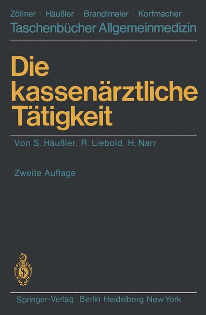 Taschenbücher Allgemeinmedizin: Die kassenärztliche Tätigkeit - S. Häußler, R. Liebold, H. Narr [2. Auflage]