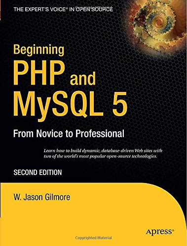 Beginning PHP and MySQL 5: From Novice to Profe...
