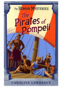 The Roman Mysteries - Book 3: The Pirates of Pompeii - Caroline Lawrence