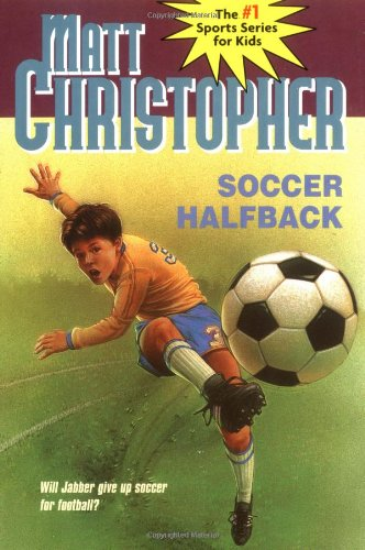 Soccer Halfback (Matt Christopher Sports Classi...