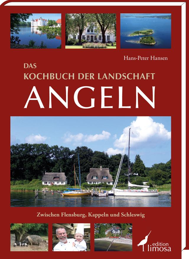 Das Kochbuch der Landschaft Angeln: Zwischen Fl...