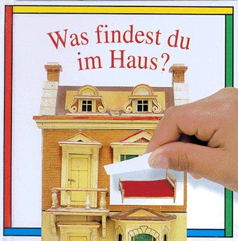 Was findest du im Haus? Mit Aufklapp- Bildern