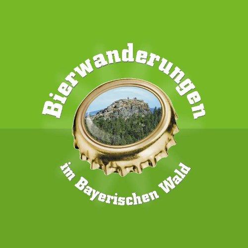 Bierwanderungen im Bayerischen Wald - Ekkehard ...