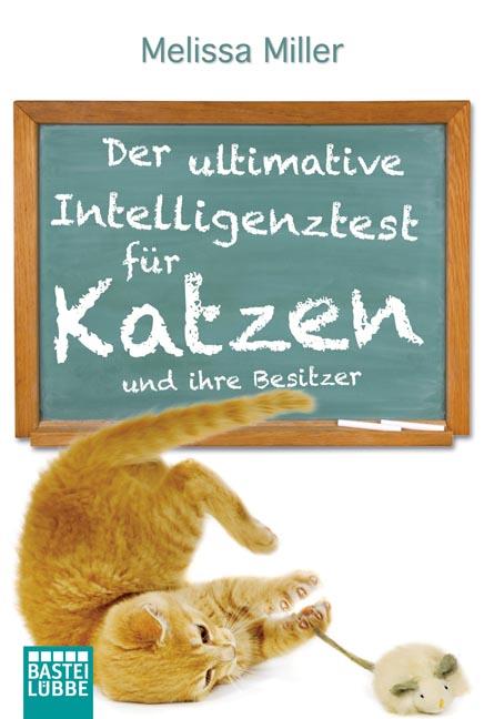 Der ultimative Intelligenztest für Katzen: und ...