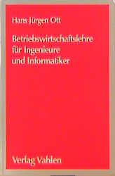 Betriebswirtschaftslehre für Ingenieure und Inf...