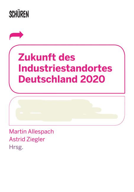Zukunft des Industriestandortes Deutschland 2020