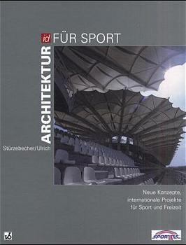 Architektur für Sport: Neue Konzepte, internati...