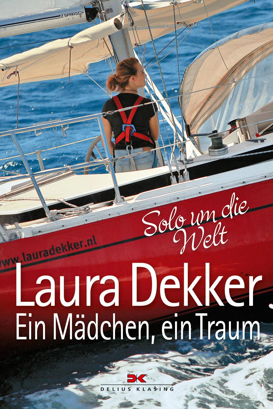 Ein Mädchen, ein Traum: Solo um die Welt - Laur...