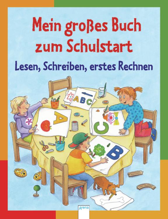 Mein großes Buch zum Schulstart: Lesen, Schreib...