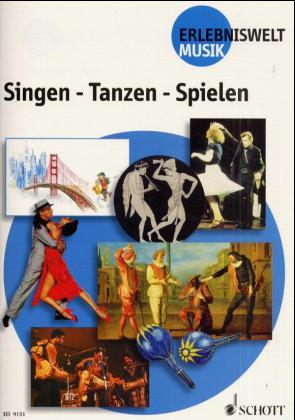 Erlebniswelt Musik: Singen - Tanzen - Spielen: ...
