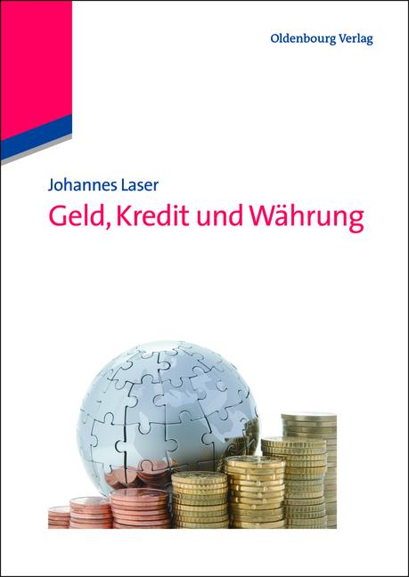 Geld, Kredit und Währung - Laser, Johannes