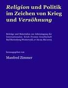 Religion und Politik im Zeichen von Krieg und V...