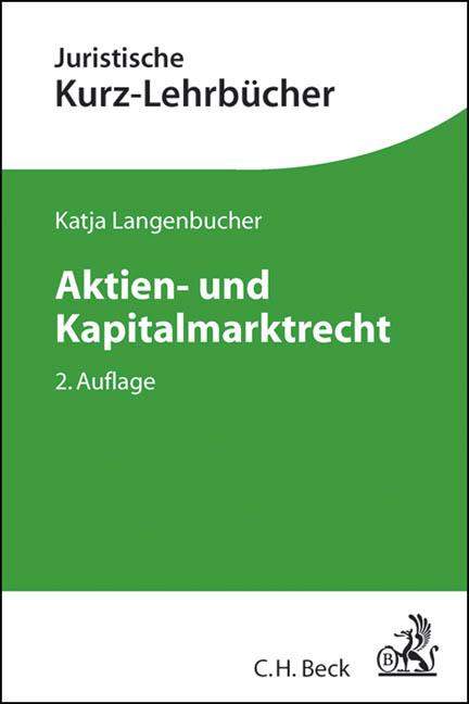Aktien- und Kapitalmarktrecht: Ein Studienbuch ...