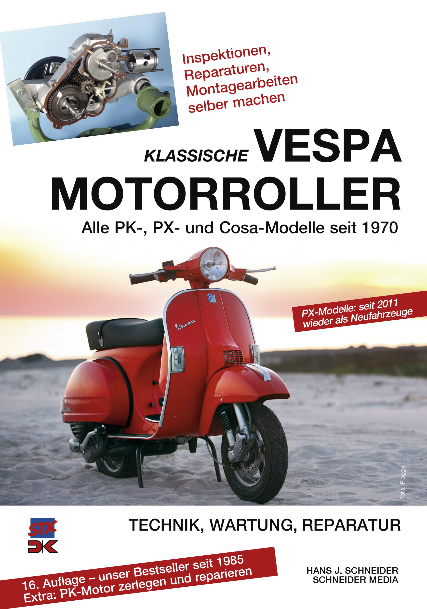 Klassische Vespa Motorroller: Alle PK-, PX- und Cosa-Modelle seit 1970 - Technik, Wartung, Reparatur - Hans J. Schneider