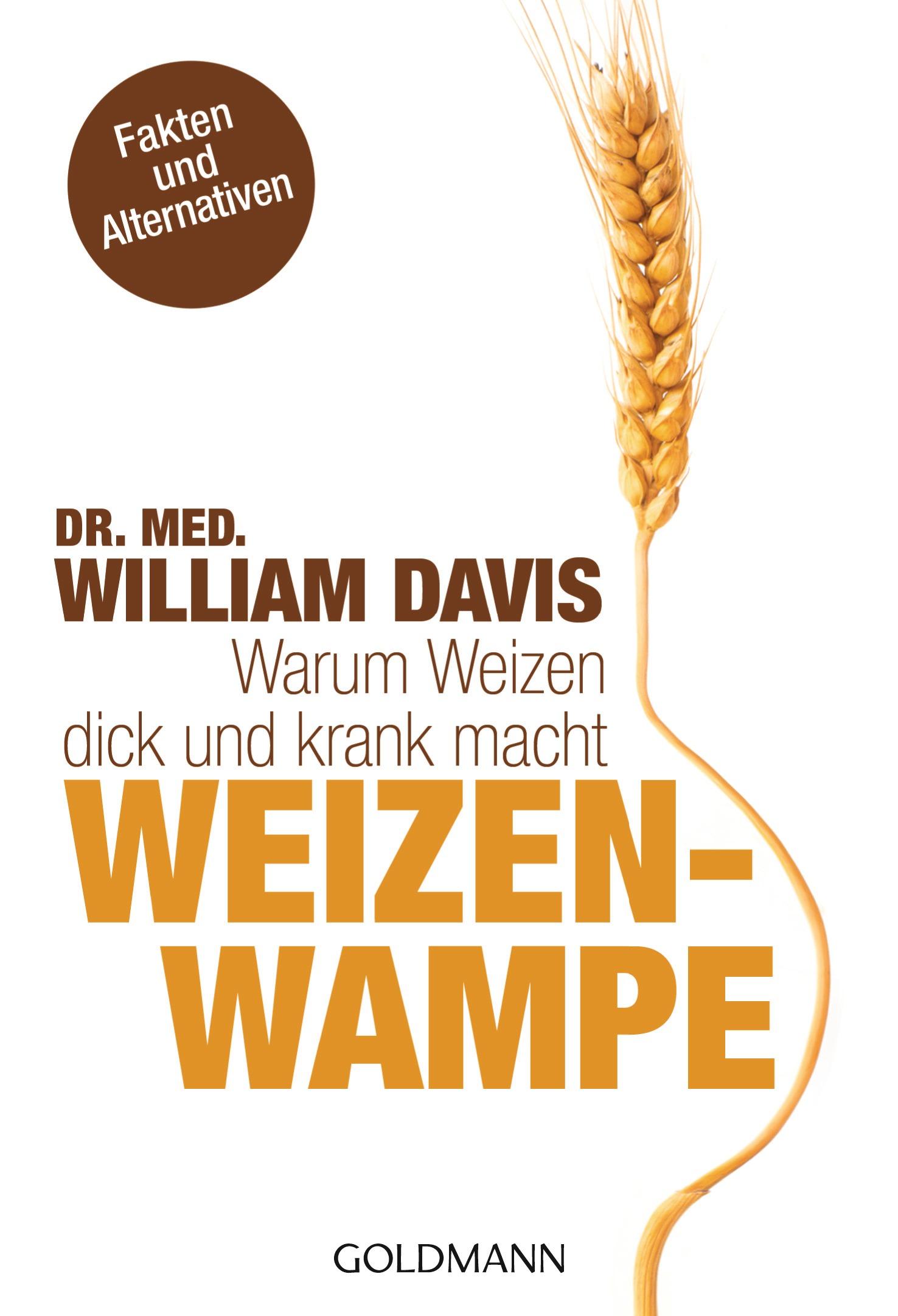 Weizenwampe: Warum Weizen dick und krank macht - Dr. med. William Davis [Taschenbuch]