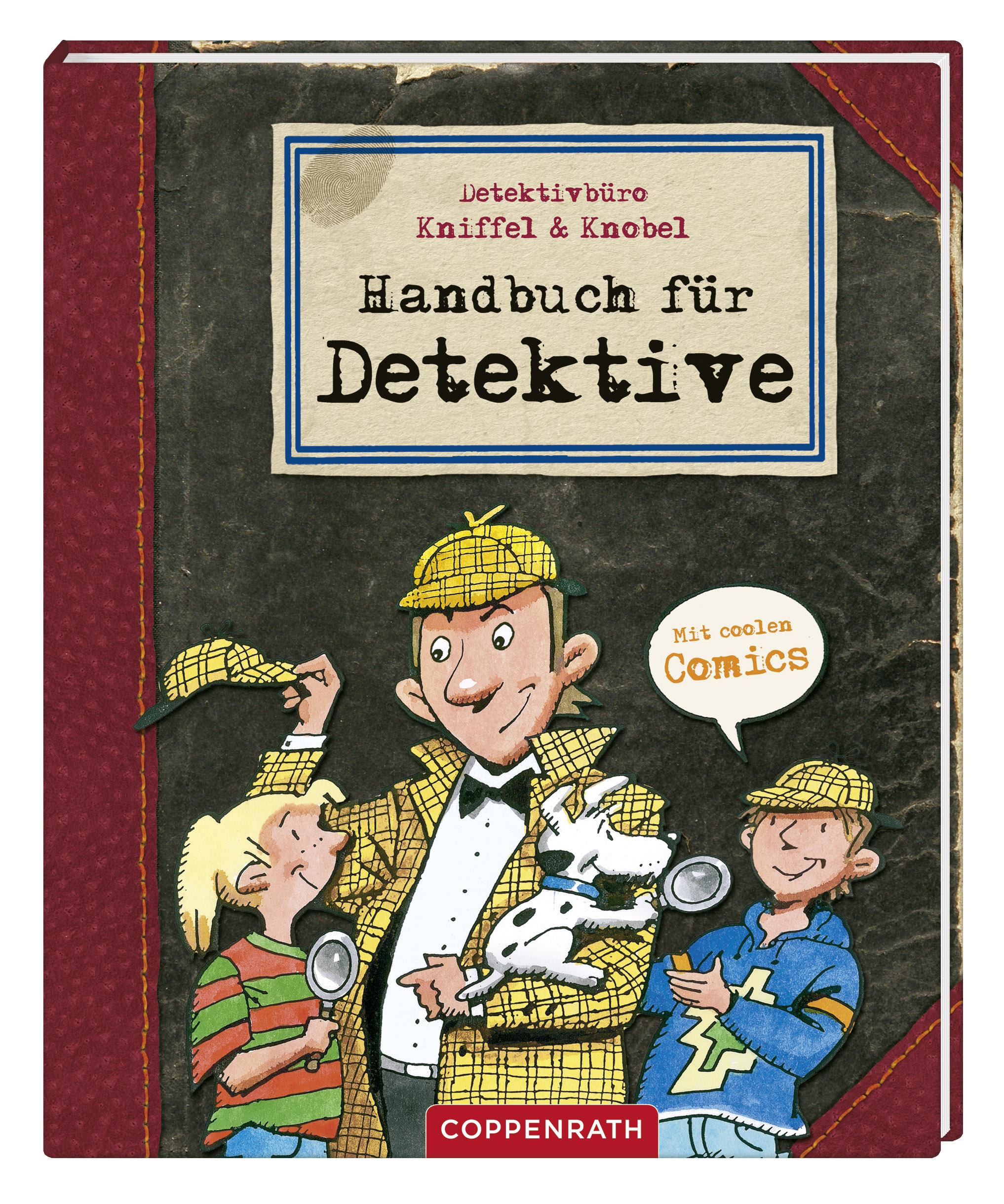 Detektivbüro Kniffel & Knobel: Handbuch für Detektive