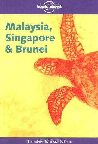 Malaysia, Singapore & Brunei (Lonely Planet Mal...