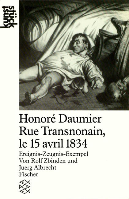 Honoré Daumier  Rue Transnonain, le 15 avril 18...