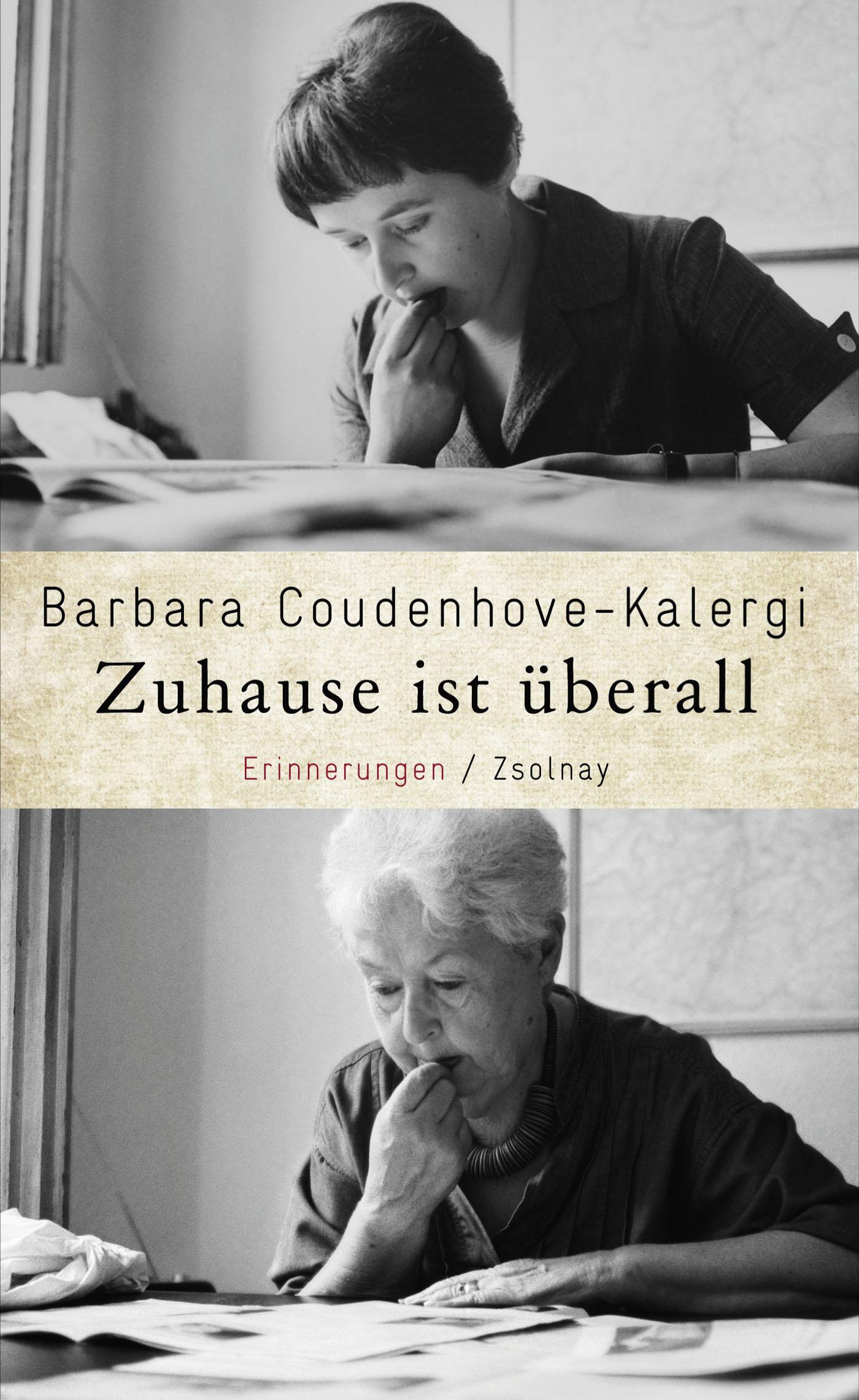 Zuhause ist überall: Erinnerungen - Coudenhove-Kalergi, Barbara