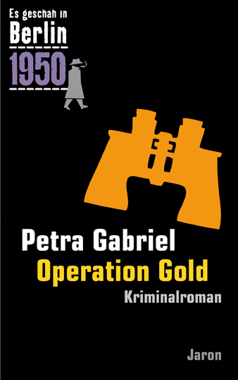 Es geschah in Berlin 1950: Operation Gold - Kap...