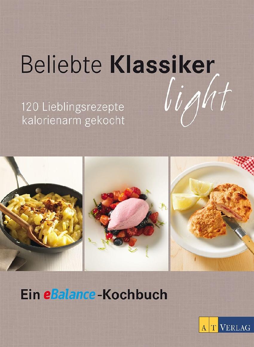 Beliebte Klassiker light. 150 Lieblinsrezepte k...