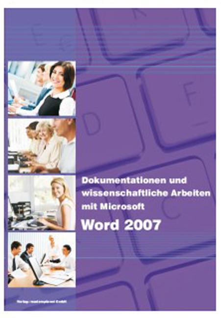Dokumentationen und wissenschaftliche Arbeiten mit Microsoft Word 2007 - Christian Bildner