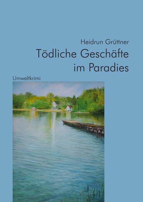 Tödliche Geschäfte im Paradies: Umweltkrimi - G...