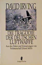 Die Tragödie der Deutschen Luftwaffe - David Ir...