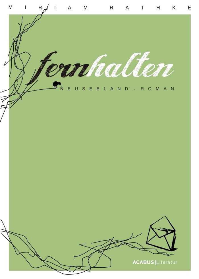 Fernhalten - Ein Neuseeland-Roman - Miriam Rathke