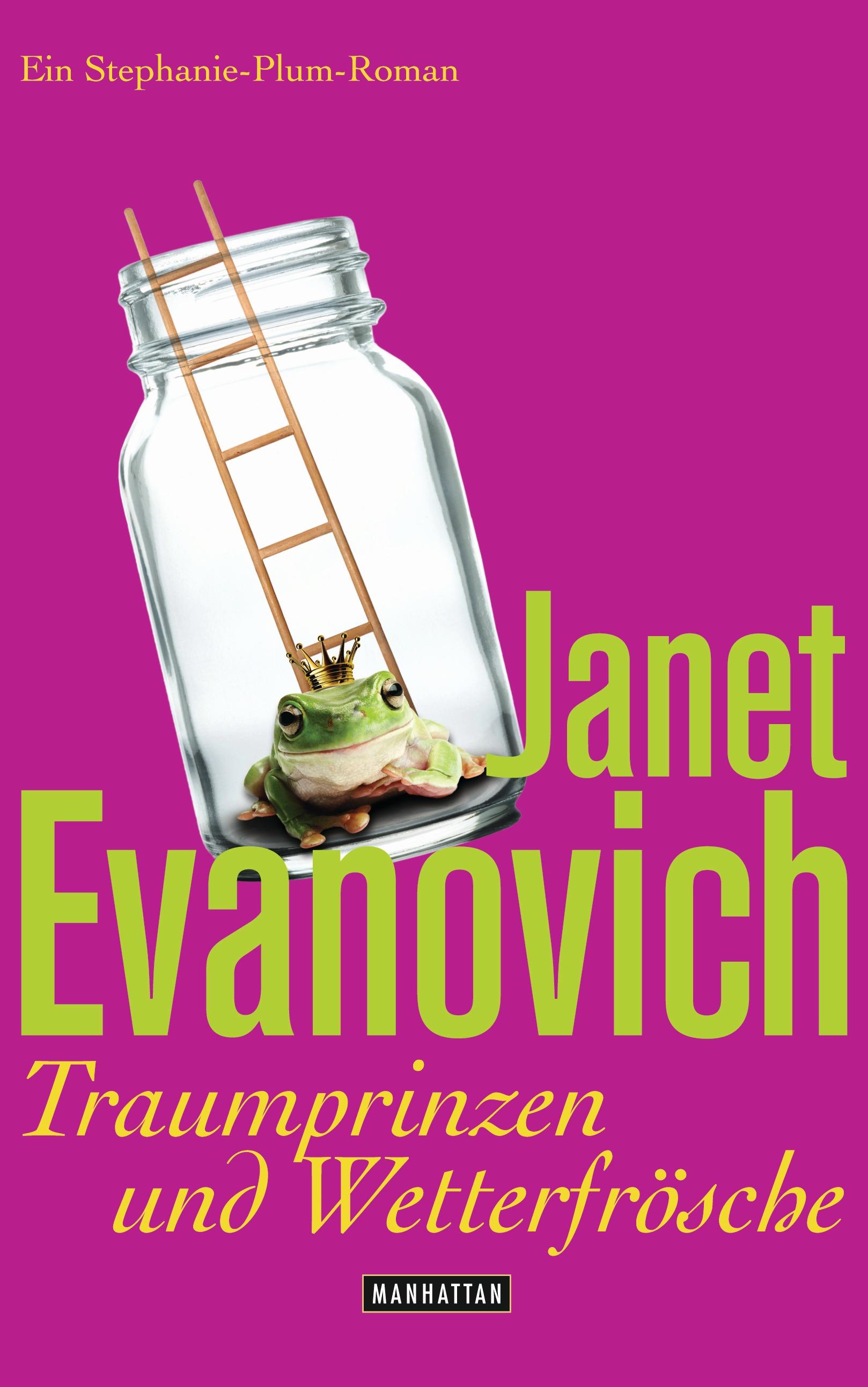 Traumprinzen und Wetterfrösche: Ein Stephanie-Plum-Roman - Janet Evanovich