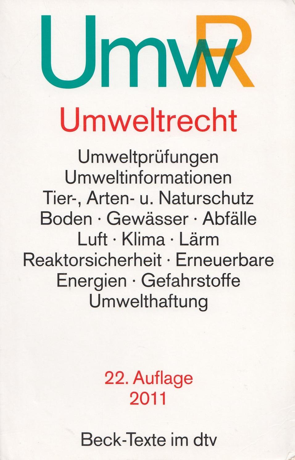 Umweltrecht: Wichtige Gesetze und Verordnungen zum Schutz der Umwelt [Taschenbuch, 22. Auflage 2011]