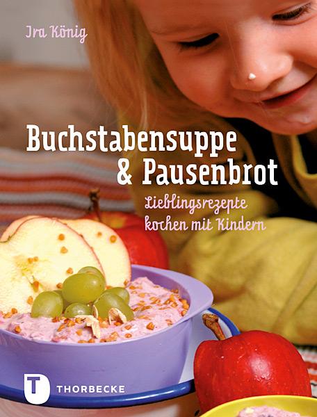Buchstabensuppe & Pausenbrot - Lieblingsrezepte...