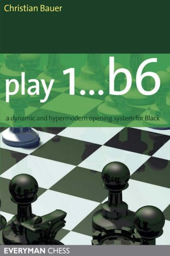 Play 1... B6: A Dynamic and Hypermodern Opening...