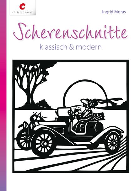Scherenschnitte: klassisch & modern - Moras, In...