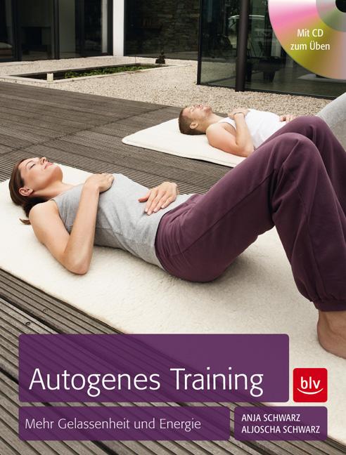 Autogenes Training: Mehr Gelassenheit und Energ...