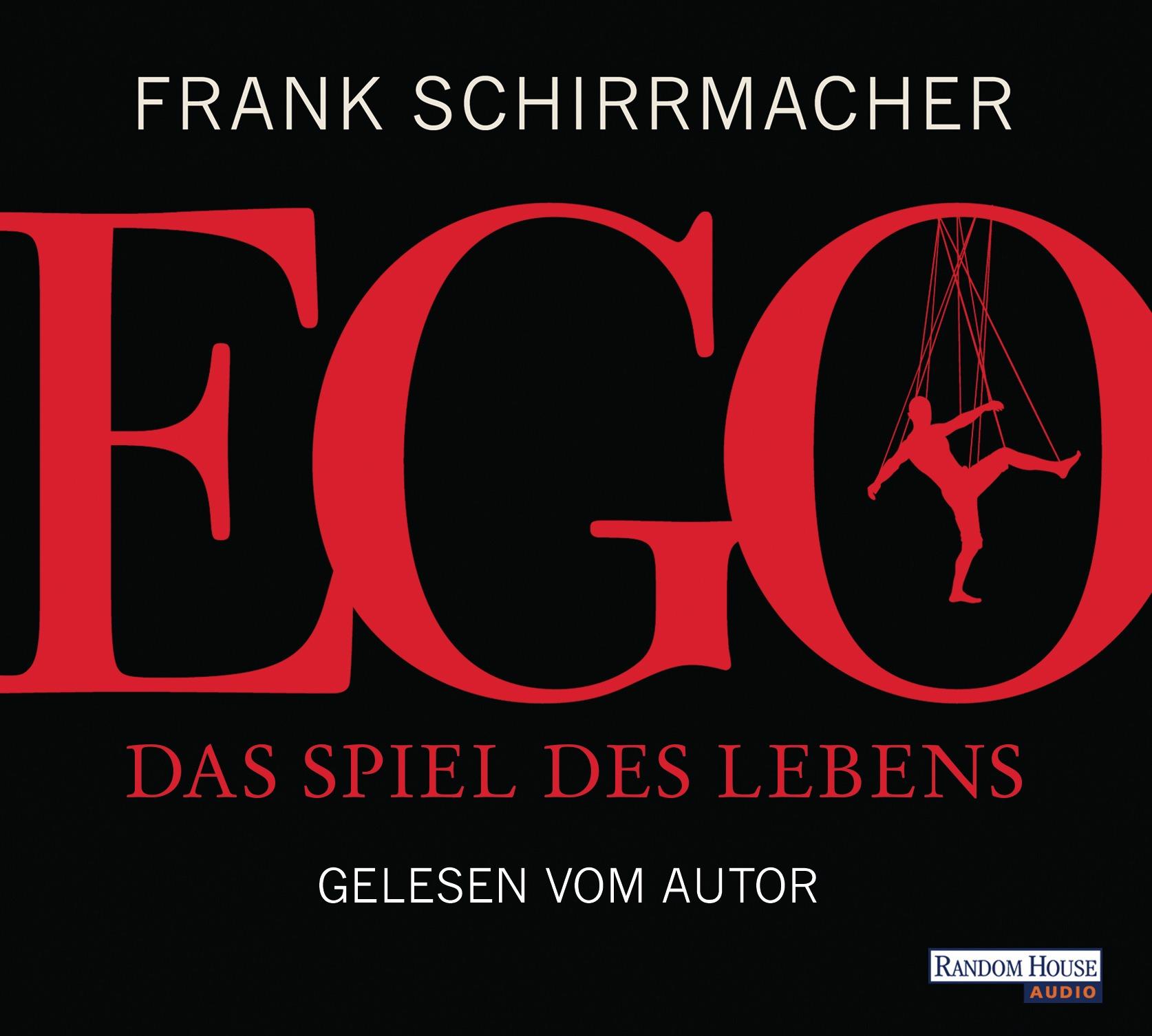 Ego: Das Spiel des Lebens - Schirrmacher, Frank
