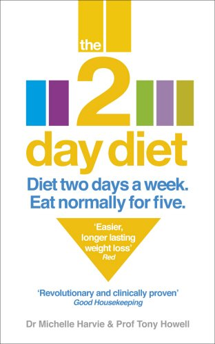 The 2-Day Diet: Diet Two Days a Week. Eat Normally for Five. - Harvie, Dr. Michelle