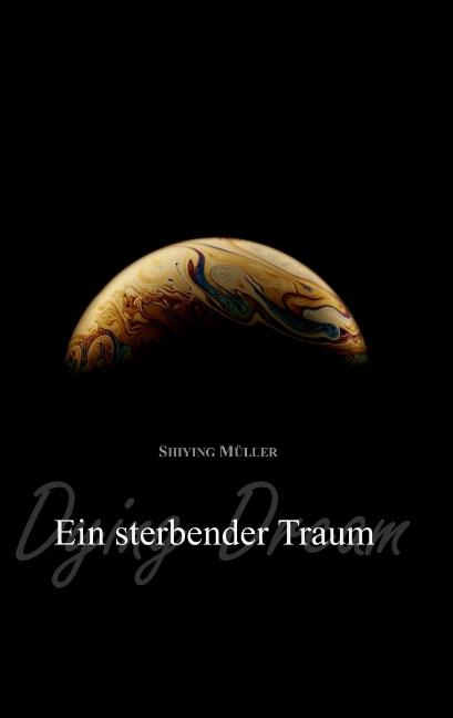 Ein sterbender Traum: Dying Dream - Müller, Shi...