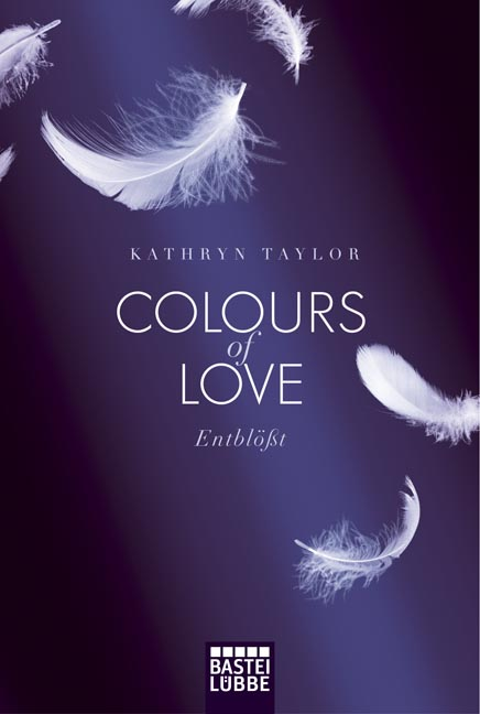 Colours of Love - Band 2: Entblößt - Kathryn Taylor