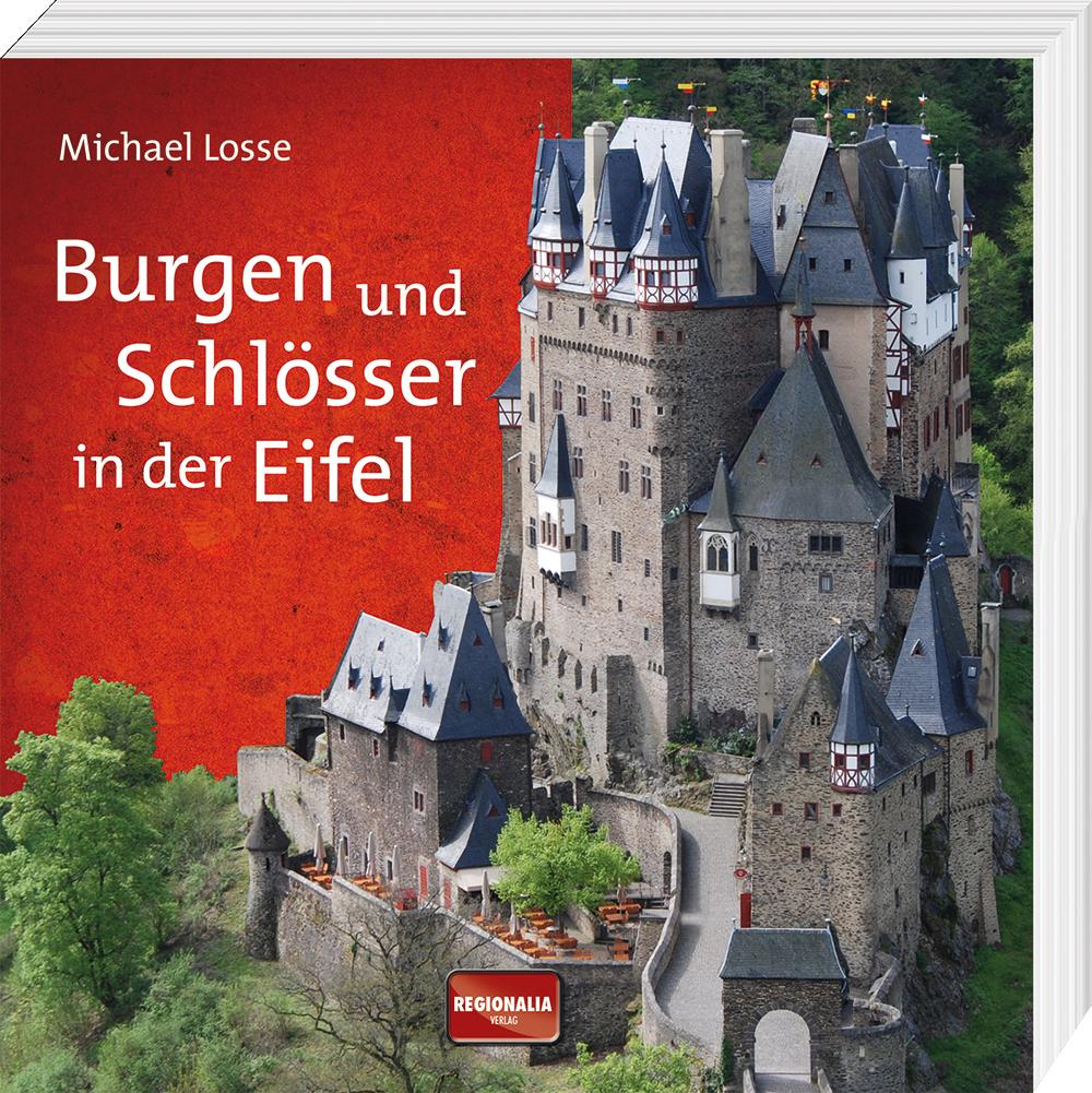 Burgen und Schlösser in der Eifel - Losse, Michael