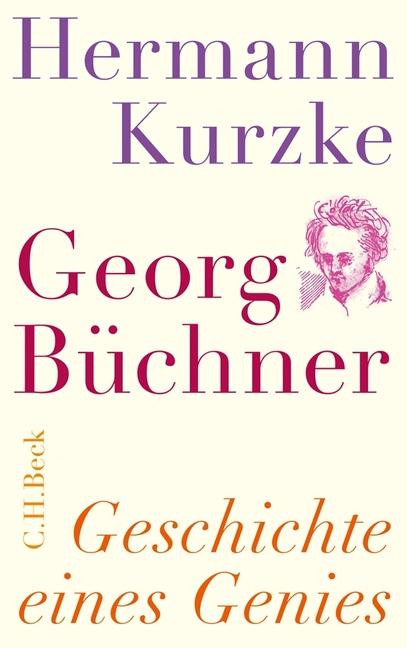 Georg Büchner: Geschichte eines Genies - Hermann Kurzke