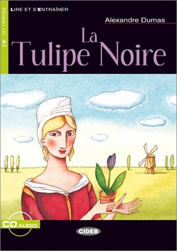 La tulipe noire - Buch mit Audio-CD (Lire et s´Entraîner - A1) - Dumas, Alexandre