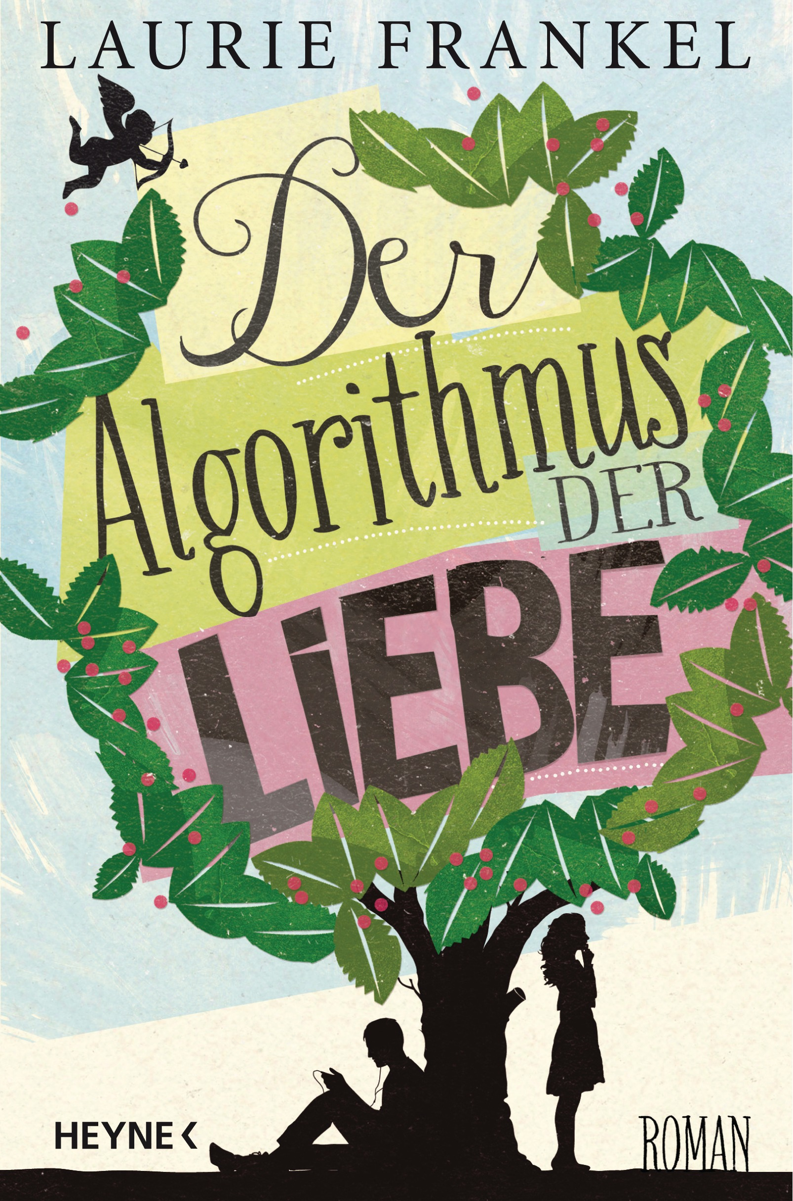 Der Algorithmus der Liebe - Laurie Frankel