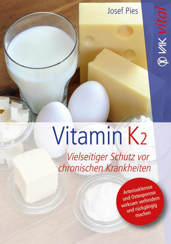 Vitamin K2: Vielseitiger Schutz vor chronischen Krankheiten - JosefPies