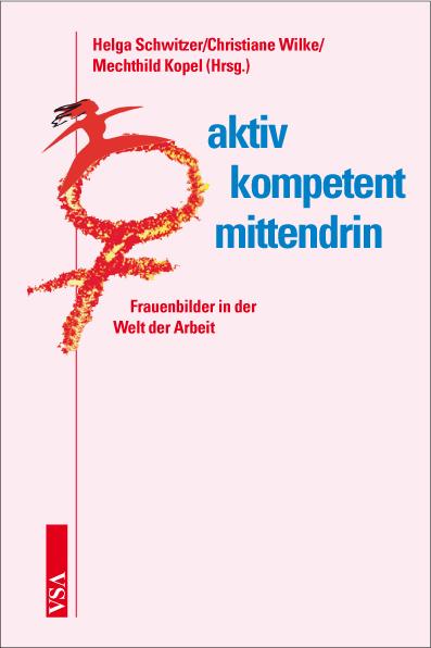 aktiv - kompetent - mittendrin: Frauenbilder in...