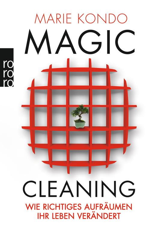 Magic Cleaning: Wie richtiges Aufräumen Ihr Leben verändert - Marie Kondo [Taschenbuch]