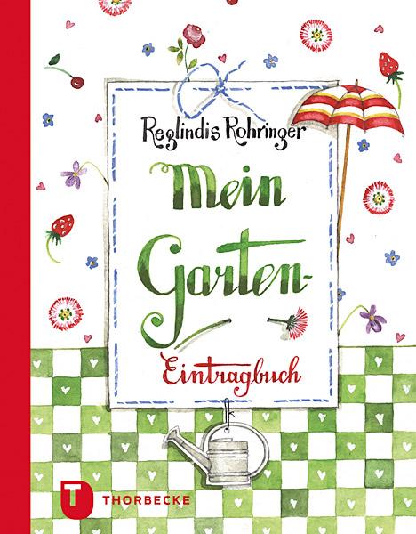Mein Garten - Eintragbuch - Reglindis Rohringer